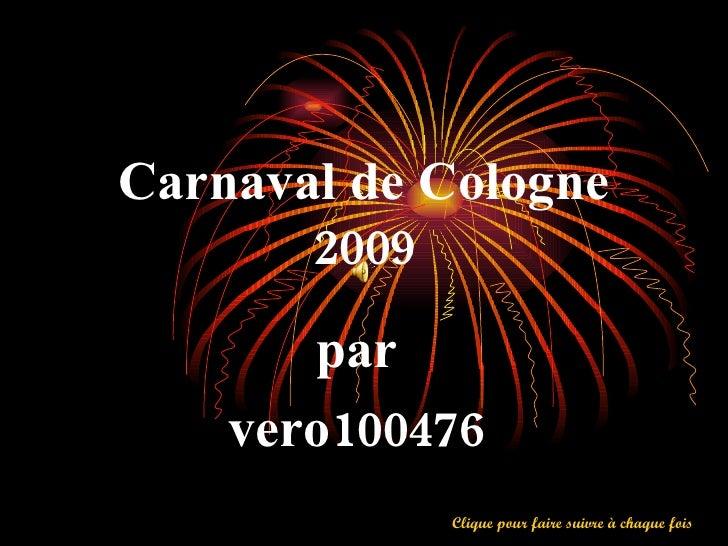 Carnaval de Cologne 2009 par  vero100476   Clique pour faire suivre à chaque fois