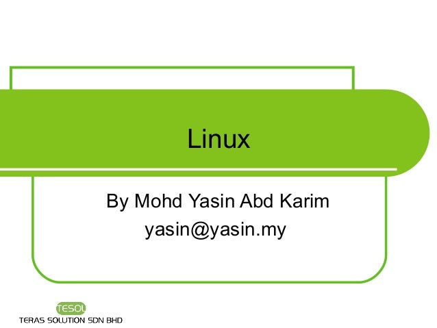 LinuxBy Mohd Yasin Abd Karim    yasin@yasin.my
