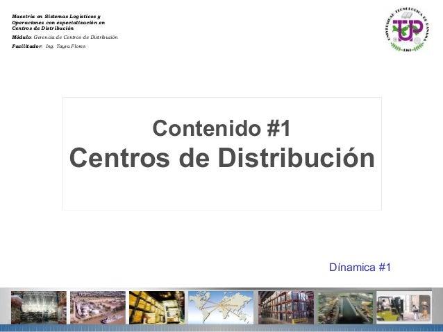 Maestría en Sistemas Logísticos yOperaciones con especialización enCentros de DistribuciónMódulo: Gerencia de Centros de D...