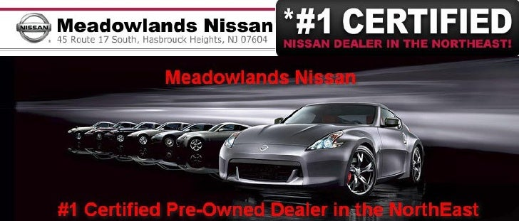 #1 Certified Nissan Dealer in the Northeast – Meadowlands Nissan Hasbrouck Heights NJ
