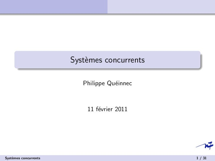 Syst`mes concurrents                           e                          Philippe Qu´innec                               ...