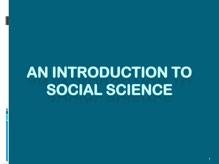 AN INTRODUCTION TO  SOCIAL SCIENCE                     1