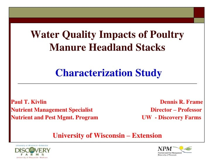 Water Quality Impacts of Poultry Manure Headland Stacks Characterization Study<br />Paul T. Kivlin						Dennis R. Frame<br...