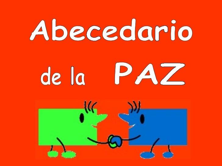 <ul>Abecedario </ul><ul>PAZ </ul><ul>de la </ul>