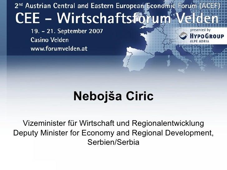Nebojša Ciric    Vizeminister für Wirtschaft und Regionalentwicklung Deputy Minister for Economy and Regional Development,...