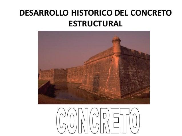 DESARROLLO HISTORICO DEL CONCRETO ESTRUCTURAL