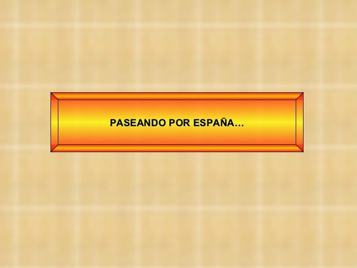 PASEANDO POR ESPAÑA…