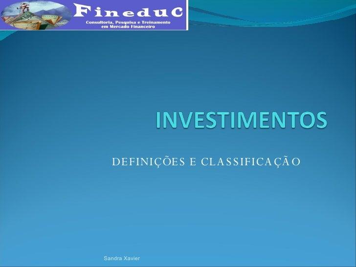 DEFINIÇÕES E CLASSIFICAÇÃO Sandra Xavier