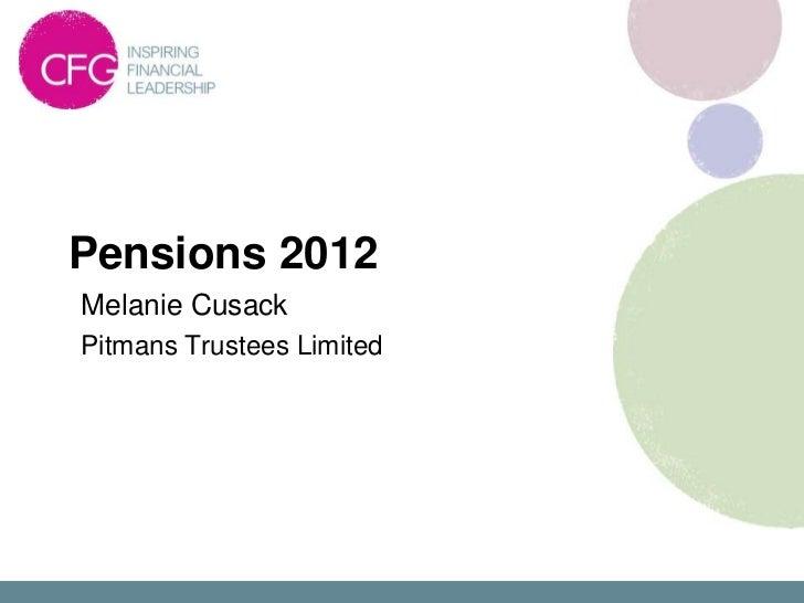 Pensions 2012Melanie CusackPitmans Trustees Limited