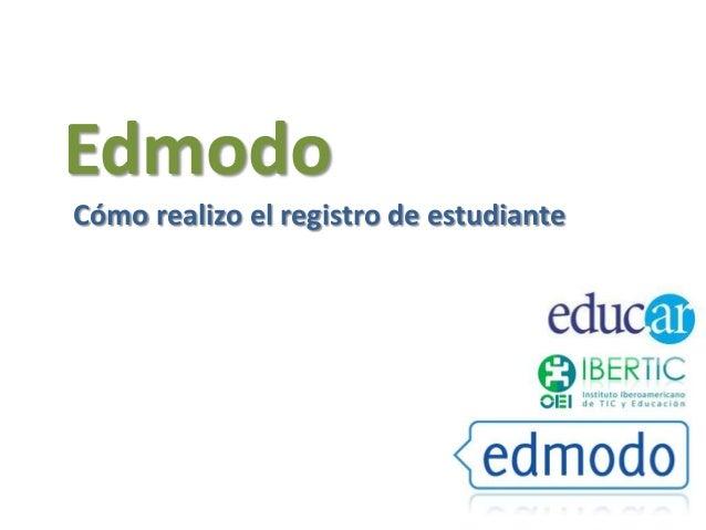 Edmodo Cómo realizo el registro de estudiante
