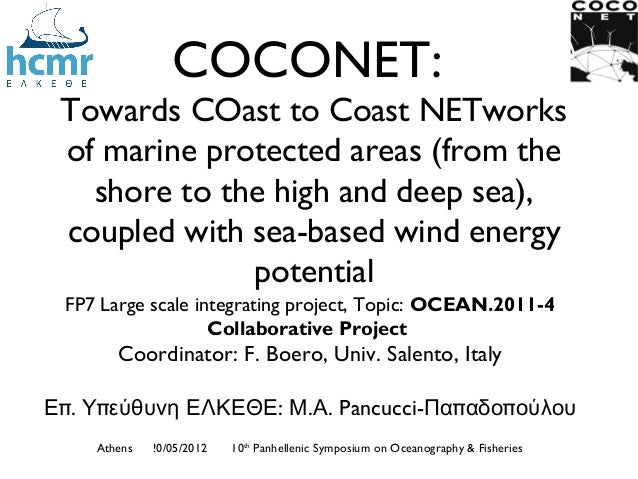 COCONET: Towards COast to Coast NETworks of marine protected areas (from the   shore to the high and deep sea), coupled wi...