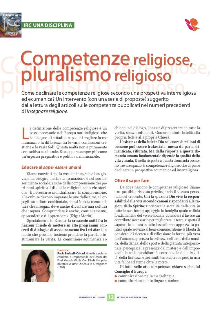 IRC UNA DISCIPLINA  Competenze religiose,Competenze religiose,  pluralismo religiosopluralismo religioso  Come declinare l...