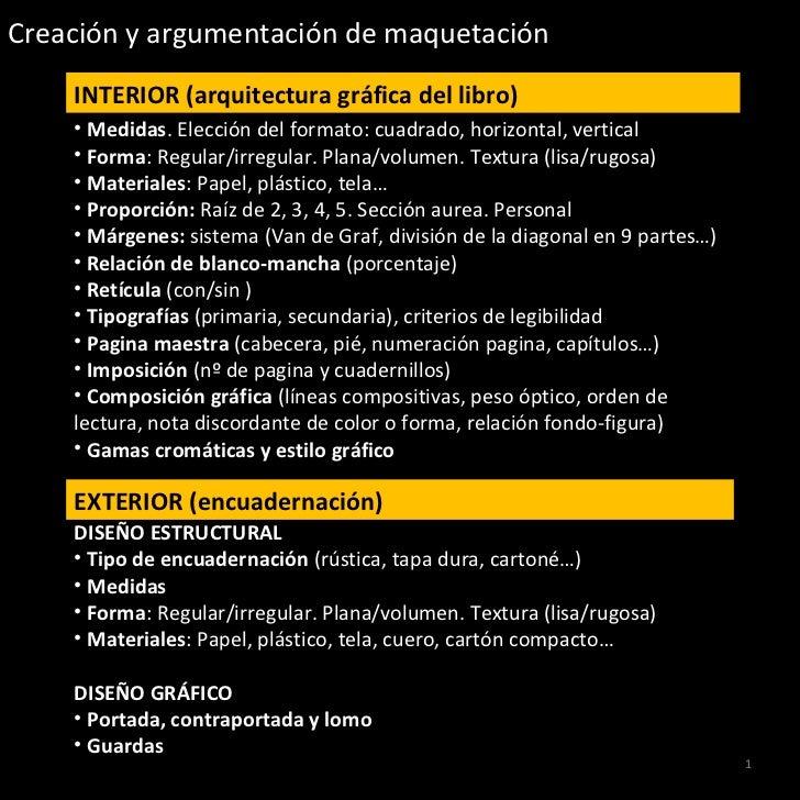 Creación y argumentación de maquetación    INTERIOR (arquitectura gráfica del libro)    • Medidas. Elección del formato: c...