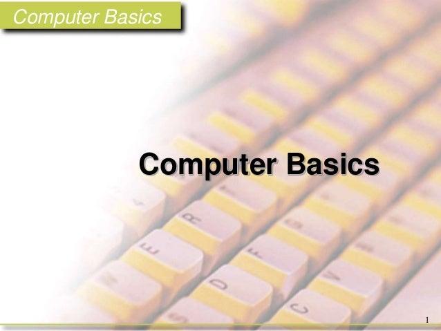 Computer Basics 1 Chapter One Computer Basics