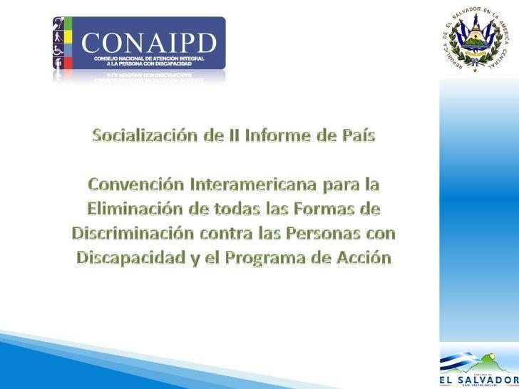 •   Convención Interamericana Para la Eliminación de todas las    Formas de discriminación contra las Personas con Discapa...