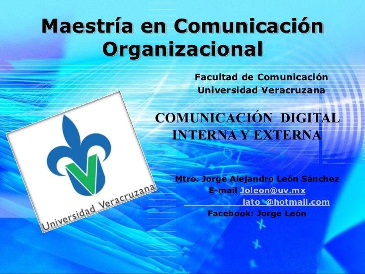 Maestría en Comunicación     Organizacional               Facultad de Comunicación               Universidad Veracruzana  ...