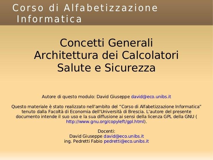 Corso di Alfabetizzazione     Informatica              Concetti Generali          Architettura dei Calcolatori            ...