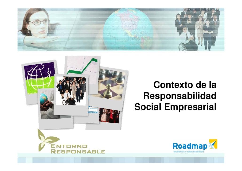 Contexto de la  Responsabilidad Social Empresarial