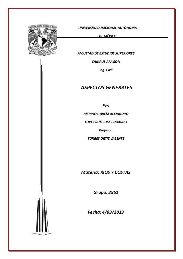 UNIVERSIDAD NACIONAL AUTÓNOMA           DE MÉXICOFACULTAD DE ESTUDIOS SUPERIORES       CAMPUS ARAGÓN           Ing. Civil ...