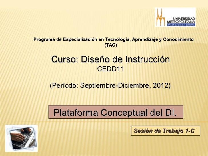 Programa de Especialización en Tecnología, Aprendizaje y Conocimiento                              (TAC)       Curso: Dise...