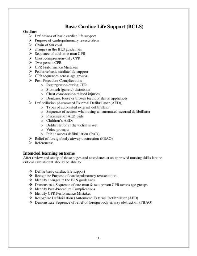 Basic Cardiac Life Support (BCLS)Outline:   Definitions of basic cardiac life support   Purpose of cardiopulmonary resus...
