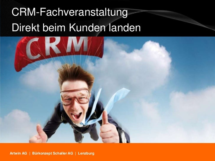 CRM-FachveranstaltungDirekt beim Kunden landenArtwin AG | Bürkonzept Schaller AG | Lenzburg                          CRM-F...