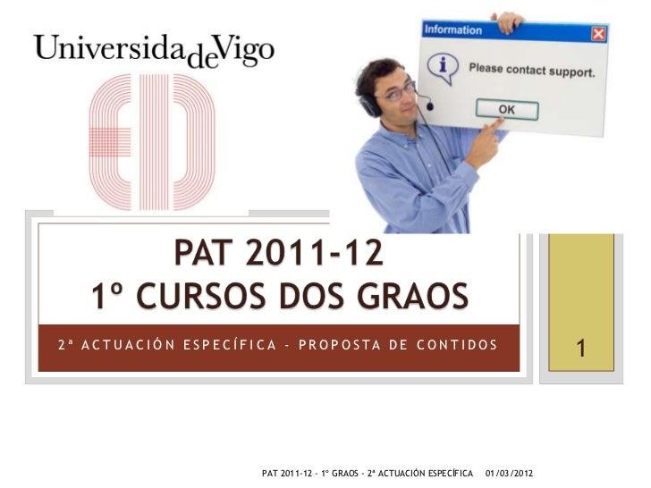 PAT 11-12 - Presentación da 1ª reunión cos grupos de 1º dos graos (marzo)
