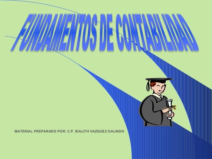 MATERIAL PREPARADO POR: C.P. IDALITH VAZQUEZ GALINDO