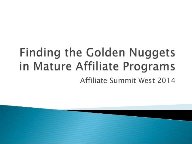 Finding the Golden Nuggets in Mature Affiliate Programs