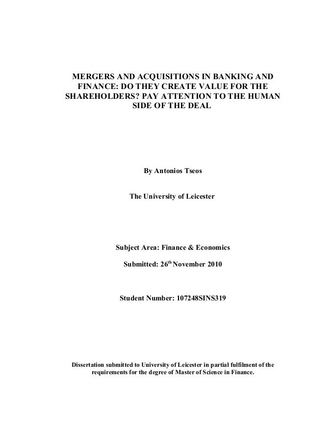 mergers and acquisitions dissertation - 2 - abstract this dissertation is a study on the objectives of mergers and acquisitions, as to why organisations undertake the inorganic mode of expansion.
