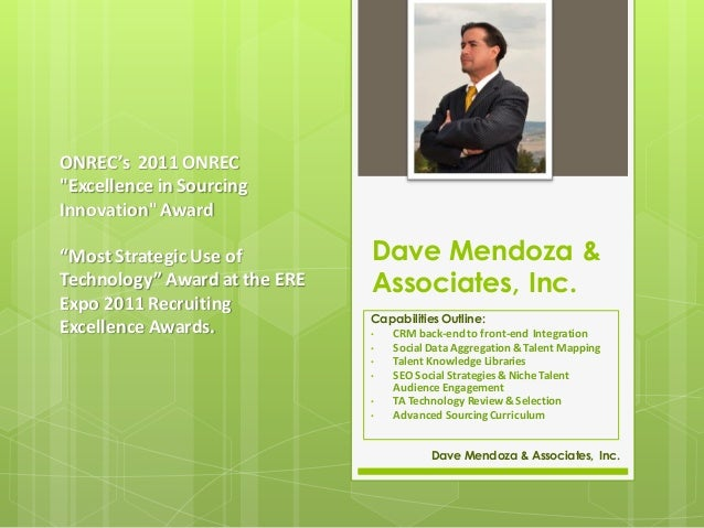"ONREC's 2011 ONREC""Excellence in SourcingInnovation"" Award""Most Strategic Use of         Dave Mendoza &Technology"" Award a..."