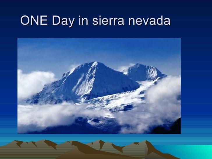 1 Day In Sierra Nevada