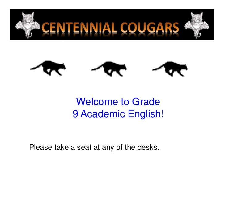 Welcome to Grade <br />9 Academic English!<br />Please take a seat at any of the desks.<br />
