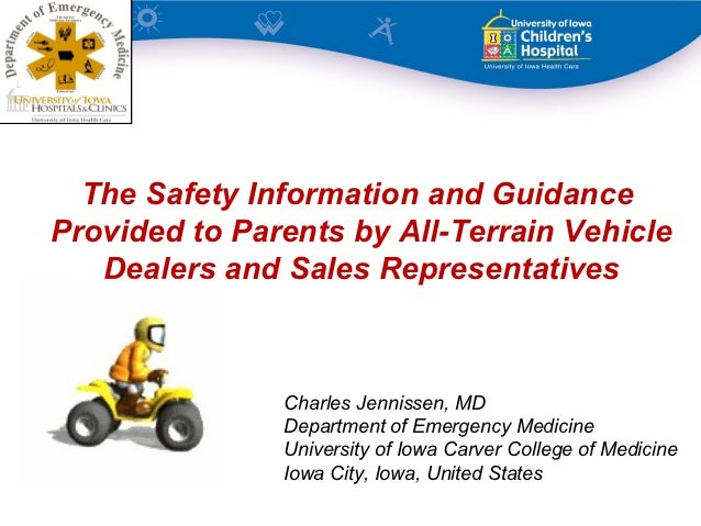 The Safety Information and GuidanceProvided to Parents by All-Terrain Vehicle   Dealers and Sales Representatives         ...