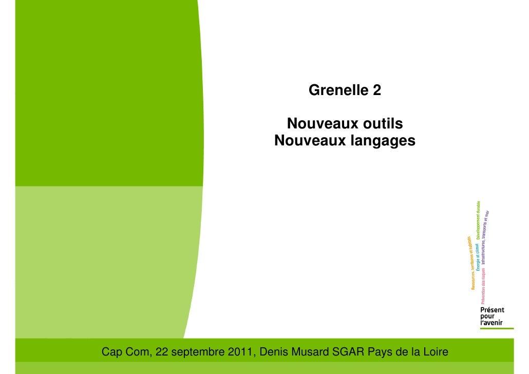 Grenelle 2                               Nouveaux outils                              Nouveaux langagesCap Com, 22 septemb...