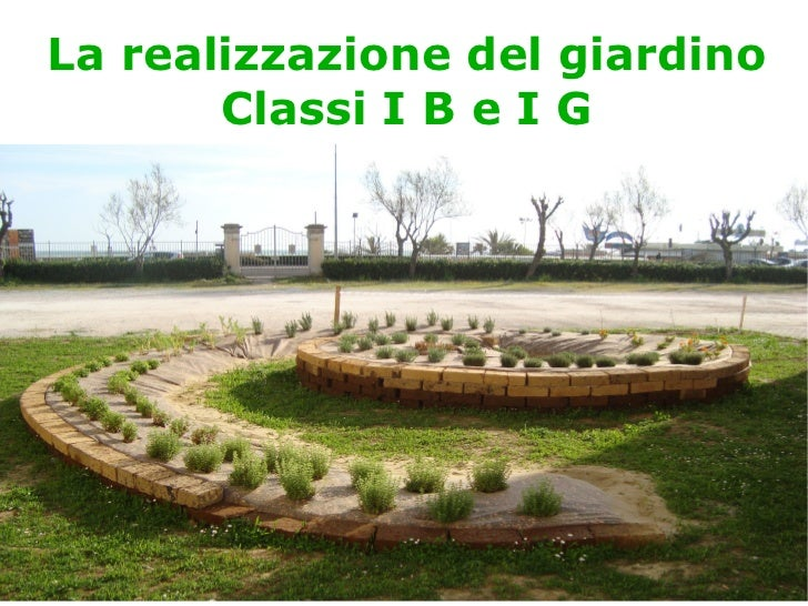 La realizzazione del giardino Classi I B e I G