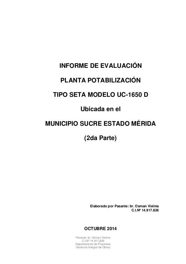 Pasante. br. Osman Vielma C.I.Nº 14.917.826 Departamento de Proyectos Gerencia Integral de Obras INFORME DE EVALUACIÓN PLA...