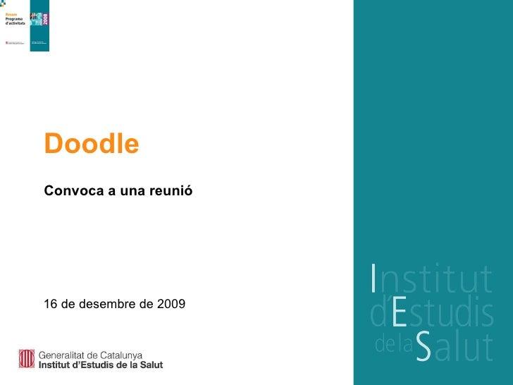 Doodle Convoca a una reunió 16 de desembre de 2009