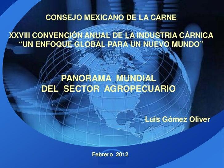 """CONSEJO MEXICANO DE LA CARNEXXVIII CONVENCIÓN ANUAL DE LA INDUSTRIA CÁRNICA  """"UN ENFOQUE GLOBAL PARA UN NUEVO MUNDO""""      ..."""