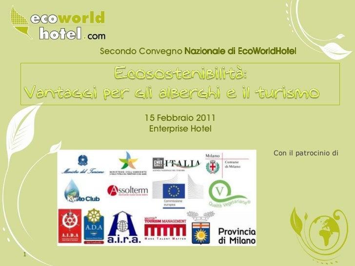 Secondo Convegno            15 Febbraio 2011             Enterprise Hotel                                Con il patrocinio...