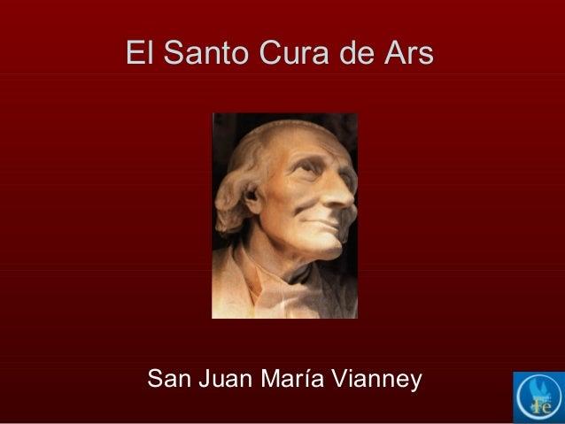 El Santo Cura de ArsSan Juan María Vianney