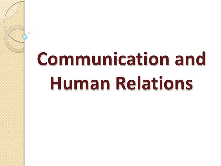 Communication and Human Relations<br />