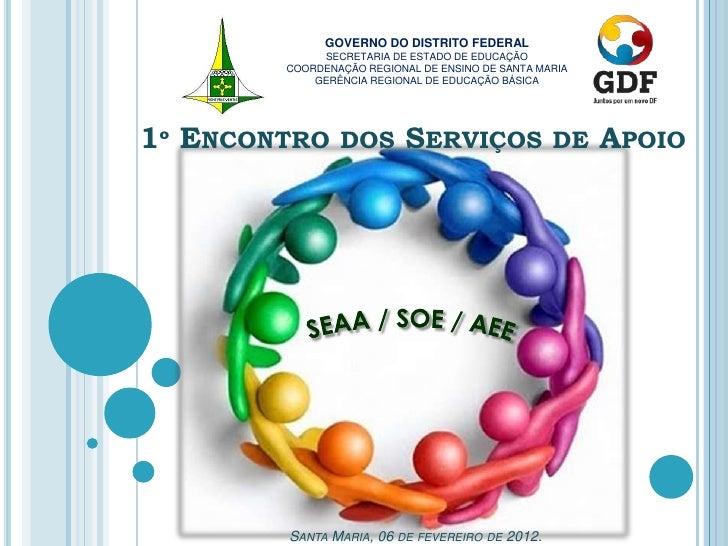 GOVERNO DO DISTRITO FEDERAL             SECRETARIA DE ESTADO DE EDUCAÇÃO        COORDENAÇÃO REGIONAL DE ENSINO DE SANTA MA...