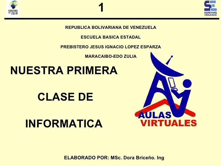 REPUBLICA BOLIVARIANA DE VENEZUELA ESCUELA BASICA ESTADAL PREBISTERO JESUS IGNACIO LOPEZ ESPARZA MARACAIBO-EDO ZULIA NUEST...
