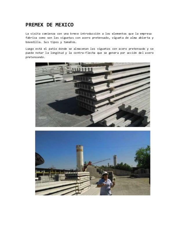 PREMEX DE MEXICO La visita comienza con una breve introducción a los elementos que la empresa fabrica como son las vigueta...