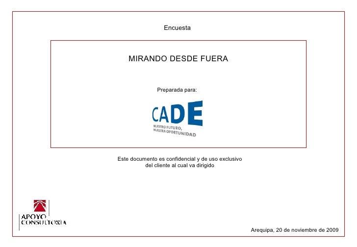 Encuesta MIRANDO DESDE FUERA Preparada para: Este documento es confidencial y de uso exclusivo del cliente al cual va diri...