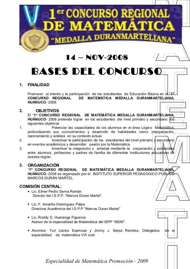 """1º Concurso Regional de Matemática """"Medalla Duranmarteliana"""" Huánuco - 2008 14 – NOV-2008 BASES DEL CONCURSO 1. FINALIDAD ..."""