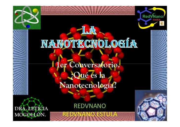1er conversatorio ciclo a2011 ¿que es la nanotecnologia?