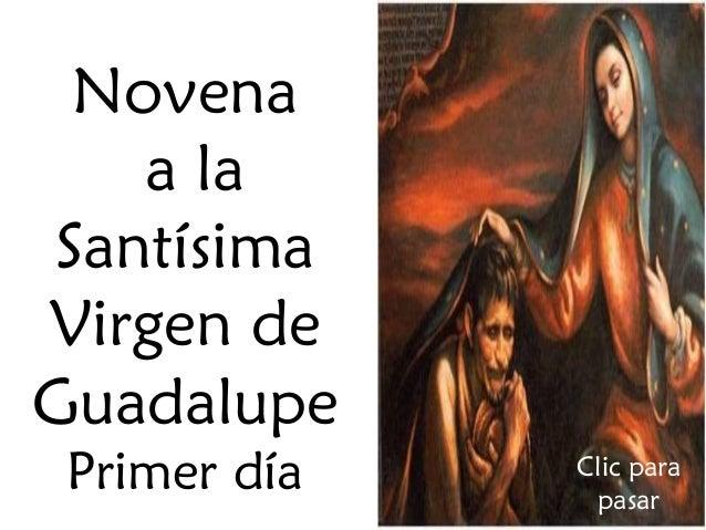 Novena a la Santísima Virgen de Guadalupe Primer día  Clic para pasar