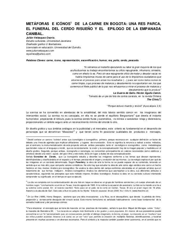 METÁFORAS E ICÓNOS1 DE LA CARNE EN BOGOTA: UNA RES PARCA, EL FUNERAL DEL CERDO RISUEÑO Y EL EPILOGO DE LA EMPANADA CANIBAL...